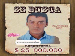 Autoridades ofrecen $25´000.000 de recompensa para lograr capturar a Fernando Bolaños